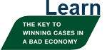 The key to winning cases in a bad economy